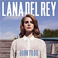 Lana Del Ray - Born To Die - Album Cover
