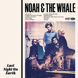 Noah And The Whale - Last Night On Earth - Album Cover