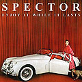 Spector - Enjoy It While It Lasts - Album Cover