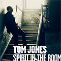 Tom Jones - Spirit In The Room - Album Cover
