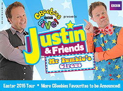 Justin And Friends CBeebies 2015 Easter Tour