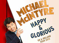 Michael McIntyre - Happy And Glorious - 2015 UK Tour